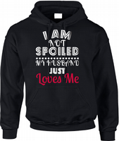 SPOILED HOODIE - INSPIRED BY THE WIFE